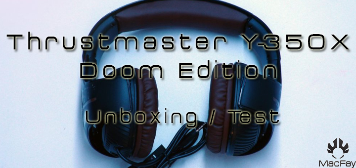 [UNBOXING/TEST] Thrustmaster Y-350X 7.1 Powered DOOM edition