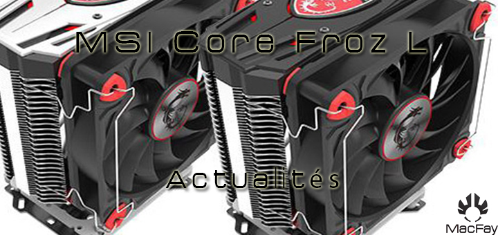 MSI : Core Frozr L