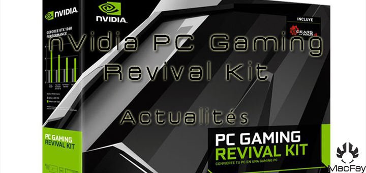 nVidia PC Gaming Revival Kit : un kit upgrade pour ton PC !