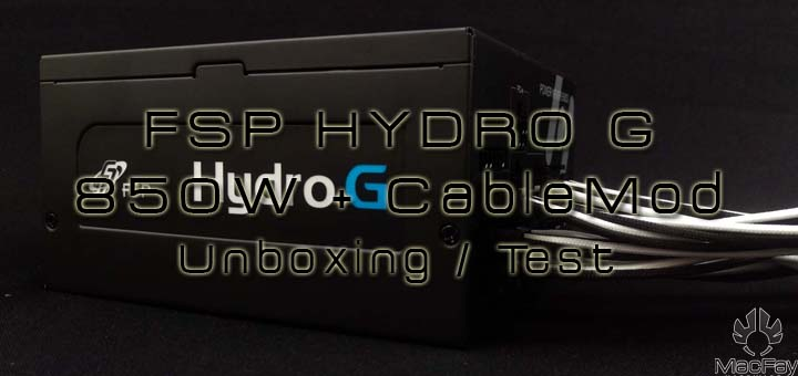 [UNBOXING/TEST] FSP HYDRO G 850w + Kit CableMod