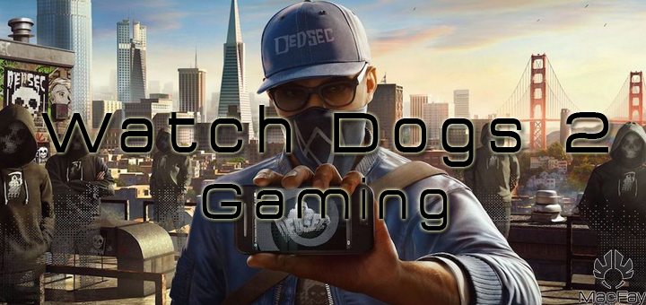 [TEST GAMING] Watch Dogs 2