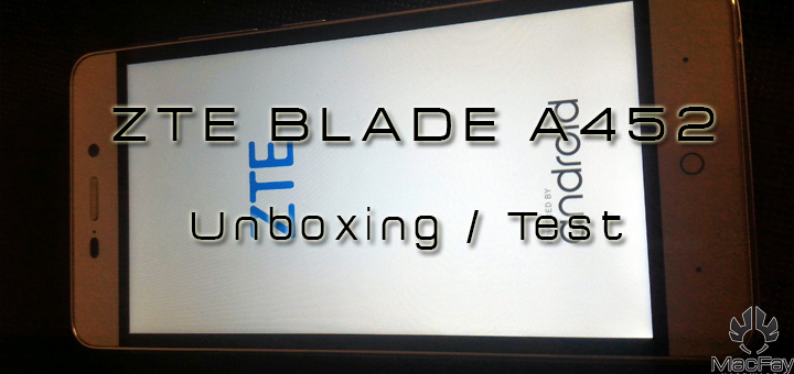 [UNBOXING/TEST] ZTE Blade A452