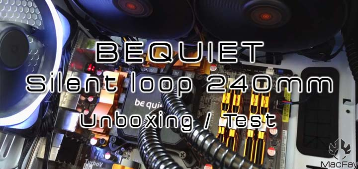 [UNBOXING/TEST] BeQuiet! Silent Loop 240mm