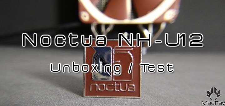 [UNBOXING/TEST] Noctua NH-U12S