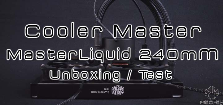 [UNBOXING/TEST] Cooler Master MasterLiquid 240mm