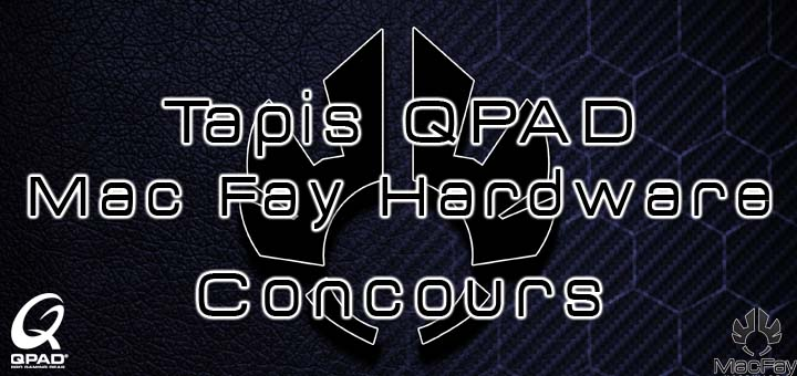 [CONCOURS] Gagne un tapis Collector QPAD Mac Fay Hardware