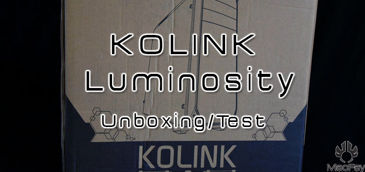 [UNBOXING/TEST/] Kolink Luminosity
