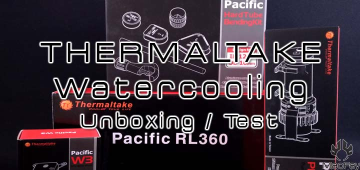 [UNBOXING/TEST] Materiel Watercooling Thermaltake