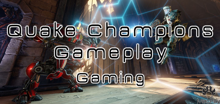 [GAMING] Quake champions : Gameplay