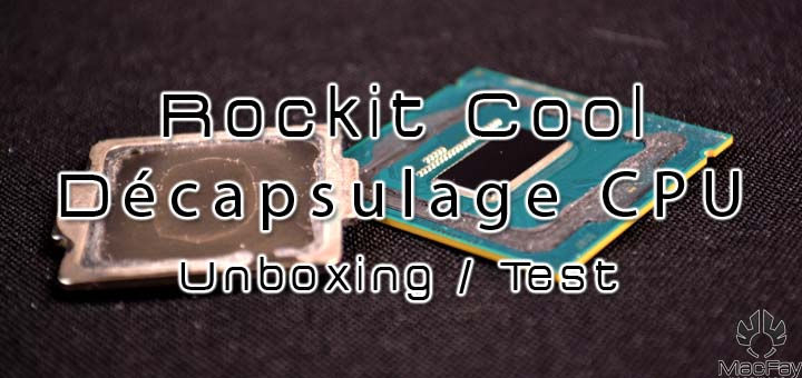 Rockit Cool décapsulage CPU
