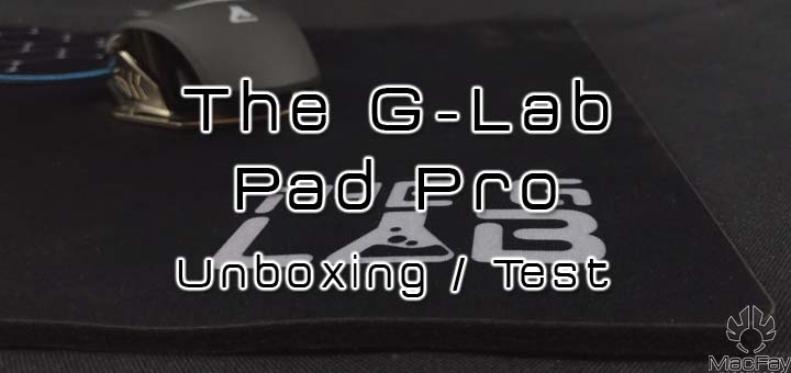 [UNBOXING/TEST] Tapis de souris The G-Lab Pad Pro XL