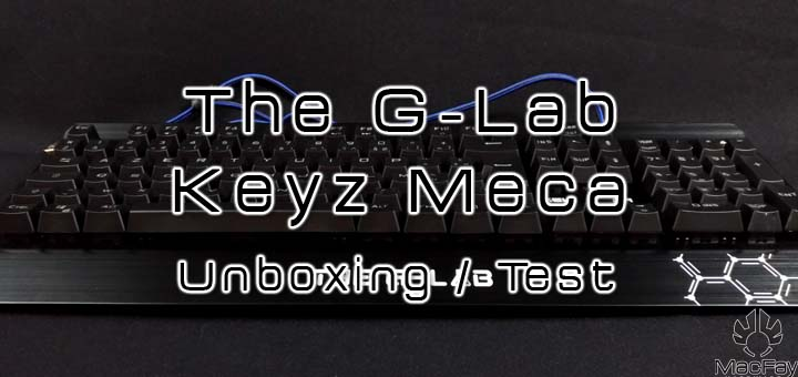 [UNBOXING/TEST] Clavier mécanique The G-Lab KEYS Meca