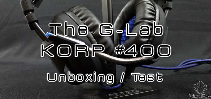 [UNBOXING/TEST] Casque The G-Lab KORP #400