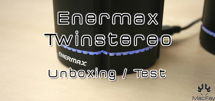 [UNBOXING/TEST] Enermax Stereotwin