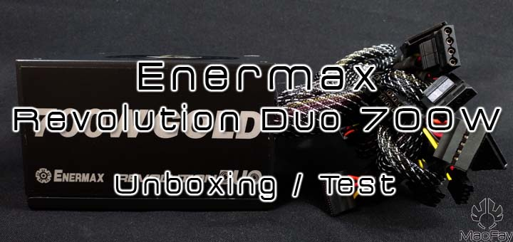 [UNBOXING/TEST] Enermax Revolution Duo 700w
