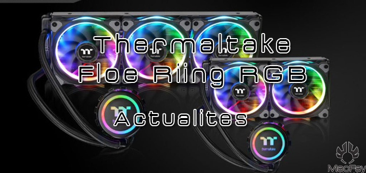 Thermaltake dévoile ses prochains Watercooling AiO !