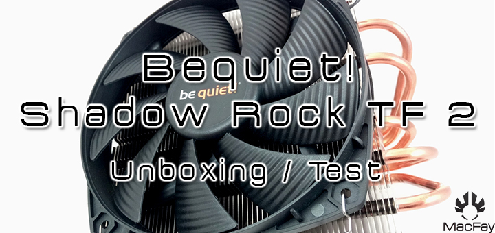 [UNBOXING/TEST] Be quiet! Shadow Rock TF2