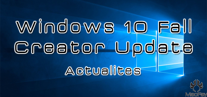 Windows 10 Fall Creator Update est déjà disponible !