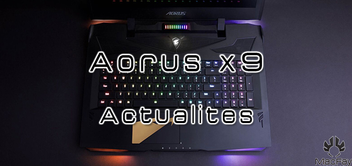 Aorus annonce le X9, un laptop hightech